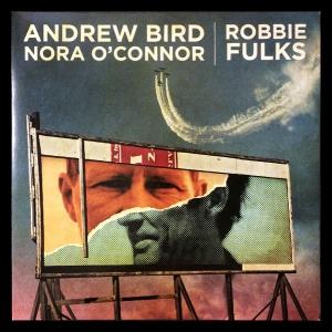 Andrew Bird & Nora O'Connor / Robbie Fulks