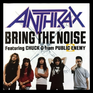 Anthrax / Chuck D from Public Enemy