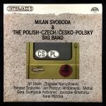 Milan Svoboda & The Polish-Czech / Cesko-Polsky Big Band